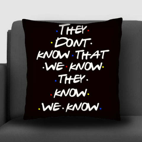 FRIENDS | THEY DON'T KNOW Cushion Covers | Artist : Manju Nk