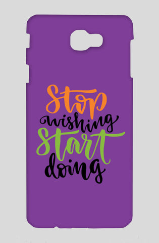 Stop Wishing Start Doing Samsung On Nxt Cases | Artist : Inderpreet Singh