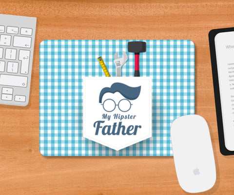 My Hipster father | #Father's Day Special  Mousepad | Artist : Creative DJ