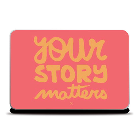 Laptop Skins, Your Story Matters Laptop Skin | Artist: Siddhant Talwar, - PosterGully