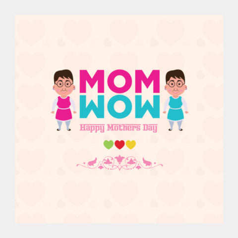 Mom Wow Square Art Prints PosterGully Specials