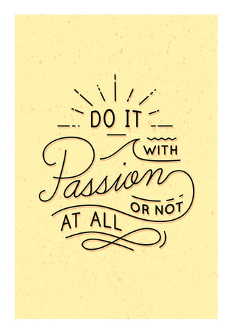 Do It With Passion Or Not At All  Wall Art | Artist : Creative DJ