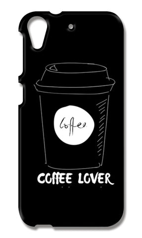 Coffee Lover HTC Desire 626 Cases | Artist : Pallavi Rawal