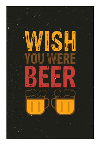PosterGully Specials, Wish You Were Beer Wall Art | Artist : Designerchennai, - PosterGully