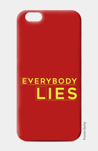 Everybody Lies iPhone 6/6S Cases | Artist : Kaushal Faujdar