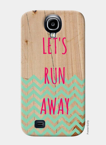 Samsung S4 Cases, Let's Run Away Samsung S4 Case | Artist : Vidushi Jain, - PosterGully