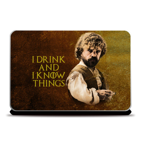 Game of Thrones | Tyrion Lannister | I Drink and I Know Things Laptop Skins | Artist : Vivid Corner | Special Deal - Size 14.1""