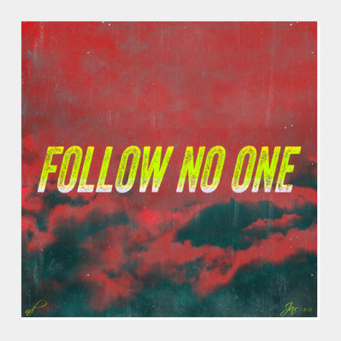 Square Art Prints, Follow No One by Yellow Square Art Prints | Artist : Jax D, - PosterGully