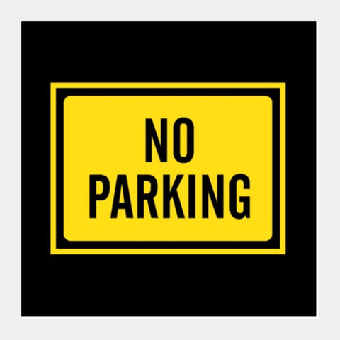 Square Art Prints, NO PARKING Square Art Prints | Artist : Sonia Punyani, - PosterGully