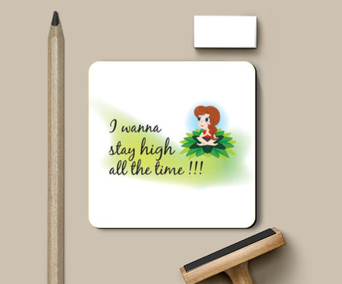 Coasters, Stay High all the time Coasters | Artist : Vidhisha Kedia, - PosterGully