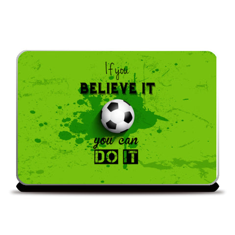 If You Believe It You Can Do It  Laptop Skins | Artist : Creative DJ