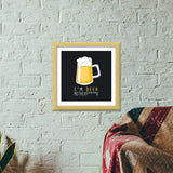 Premium Square Italian Wooden Frames, I'm BEER Premium Square Italian Wooden Frames | Artist : Ayush Yaduv, - PosterGully - 5