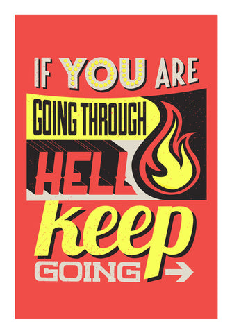 If You Are Going Through Hell keep Going  Wall Art | Artist : Creative DJ