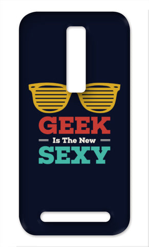 Geek Is The New Sexy Asus Zenfone 2 Cases | Artist : Designerchennai