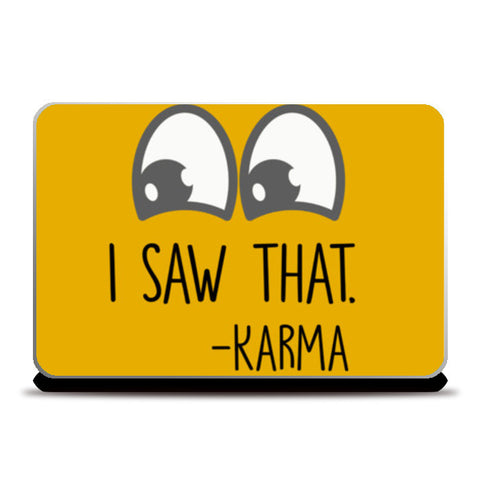 I Saw That | Karma Laptop Skins | Artist : Manju Nk