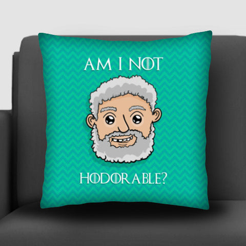 Am I not Hodorable? | Hold the door Cushion Covers | Artist : Ved Uttam
