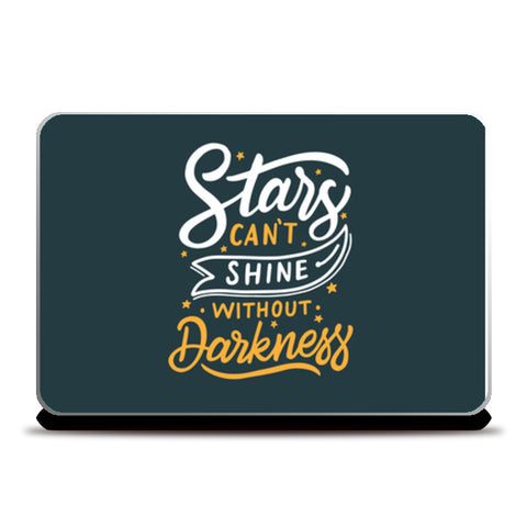 Stars Can'T Shine Without Darkness  Laptop Skins | Artist : Creative DJ