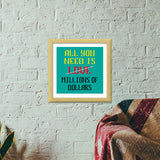 All You Need Is Dollars Premium Square Italian Wooden Frames | Artist : Dhruv Narelia