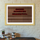 World is not a wish granting factory Premium Italian Wooden Frames | Artist : Pallavi Rawal