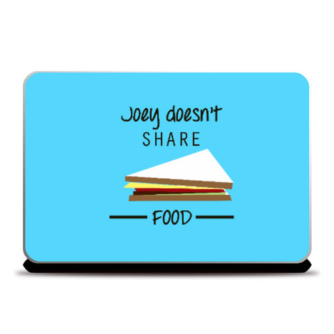 Laptop Skins, Joey Doesn'y Share Food ~ F.R.I.E.N.D.S Laptop Skin | Artist : Sarbani Mookherjee, - PosterGully