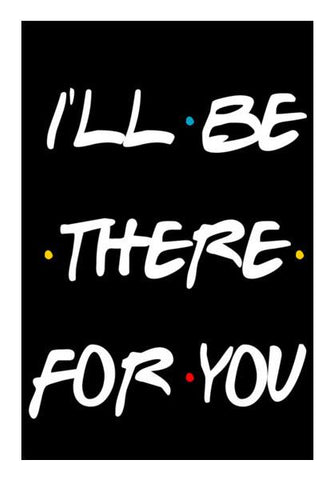 PosterGully Specials, FRIENDS I'LL BE THERE FOR YOU Wall Art | Artist : Manju Nk, - PosterGully