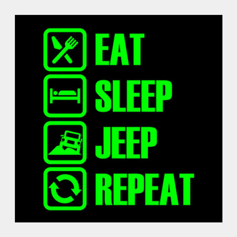 Eat Sleep Jeep Repeat Square Art Prints PosterGully Specials