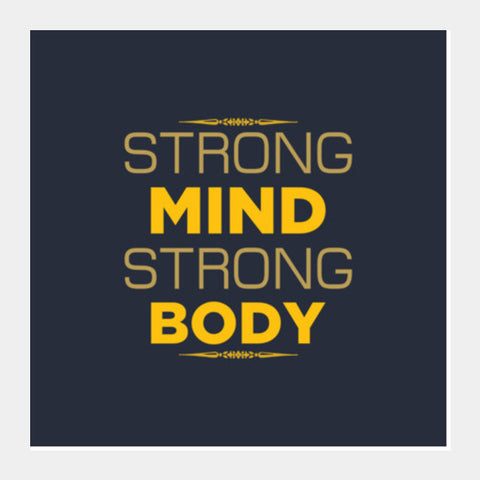 Strong Mind Strong Body Square Art Prints PosterGully Specials
