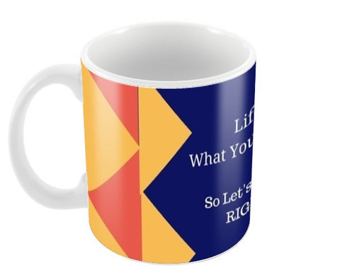 Life is what you make it Coffee Mugs | Artist : Pallavi Rawal
