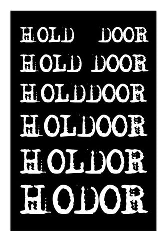 Hold the Door | HODOR 2 ! Wall Art | Artist : Wiser Budweiser