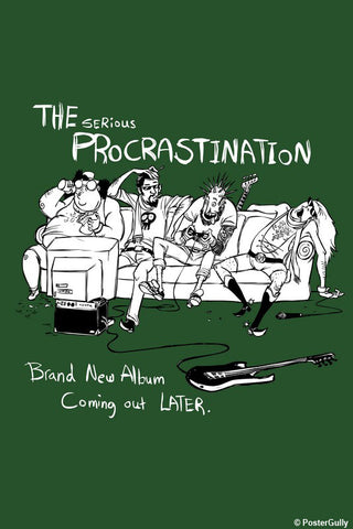 Brand New Designs, The Serious Procrastination - Green | By Captain Kyso, - PosterGully - 1