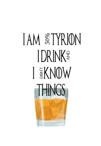 tyrion game of thrones drink and know things Wall Art | Artist : Keshava Shukla