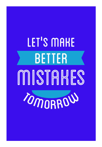 Let's Make Better Mistakes Tomorrow  Wall Art | Artist : Creative DJ