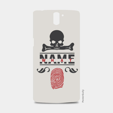 WHAT is in the NAME ? One Plus One Cases | Artist : gReyash_designz