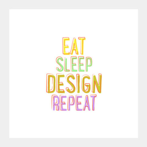 Eat Sleep Design Repeat Square Art Prints PosterGully Specials