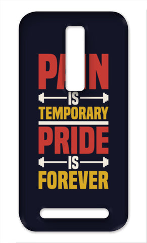 Pain is Temporary Pride Is Forever Asus Zenfone 2 Cases | Artist : Designerchennai