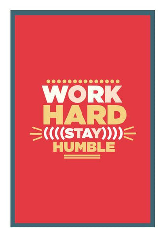 PosterGully Specials, WORK HARD,STAY HUMBLE... Wall Art | Artist : Naman Kapoor, - PosterGully