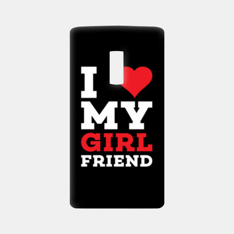 I love my girl friend One Plus Two Cases | Artist : Designerchennai