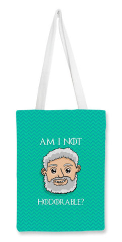 Am I not Hodorable? | Hold the door Tote Bags | Artist : Ved Uttam