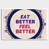 EAT Better FEEL Better Giant Poster | Artist : Pallavi Rawal