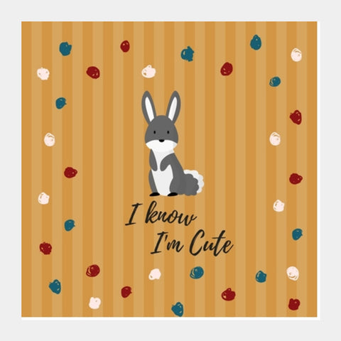 I know I'm Cute Square Art Prints | Artist : Pallavi Rawal