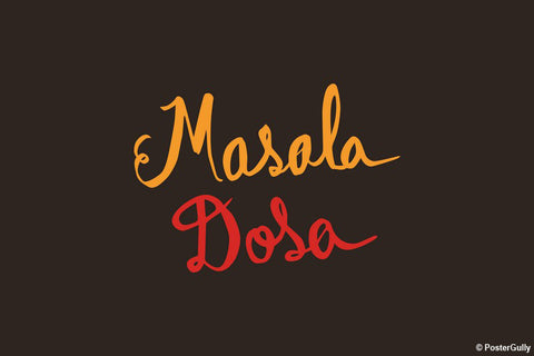 Brand New Designs, Masala Dosa Food Artwork, - PosterGully - 1