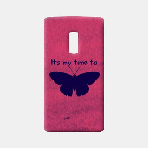 Its my time to FLY One Plus Two Cases | Artist : Pallavi Rawal