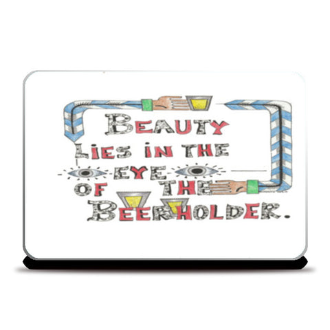 Beauty and Beer Laptop Skins | Artist : Suneera Heloise Mendonsa