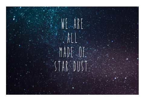 Wall Art, We Are All Made Of Stardust Wall Art  | Artist : Dr. Green, - PosterGully