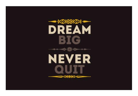 PosterGully Specials, Dream Big Never Quit Wall Art  | Artist : Designerchennai, - PosterGully