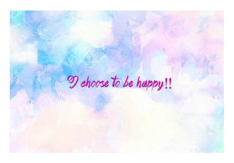 I CHOOSE TO BE HAPPY! Art PosterGully Specials