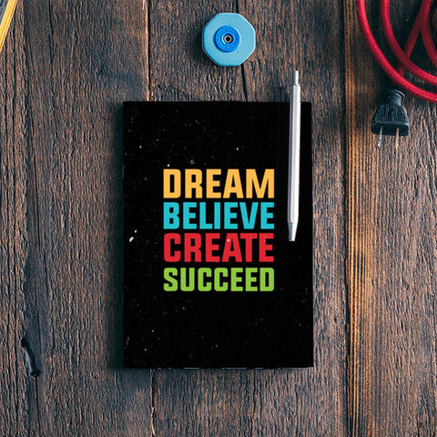 Dream Believe Create Succeed Notebook | Artist : Designerchennai