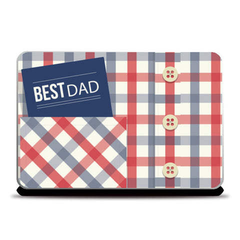 Best Dad : Fathers Day Laptop Skins | Artist : Amantrika Saraogi