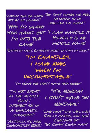 PosterGully Specials, Friends chandler Bing quotes doodle typography popart Wall Art | Artist : CW Doodler, - PosterGully