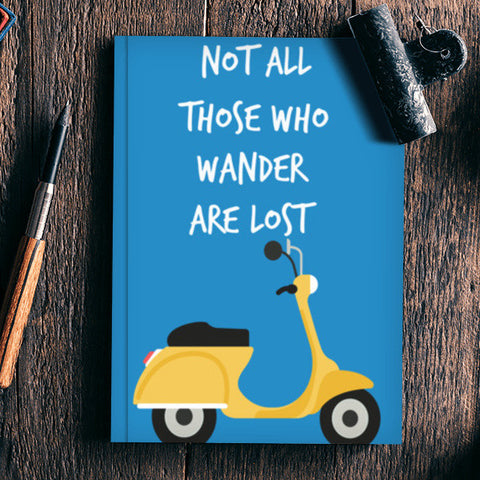 Not All Those Who Wander Are Lost Notebook | Artist : Manju Nk